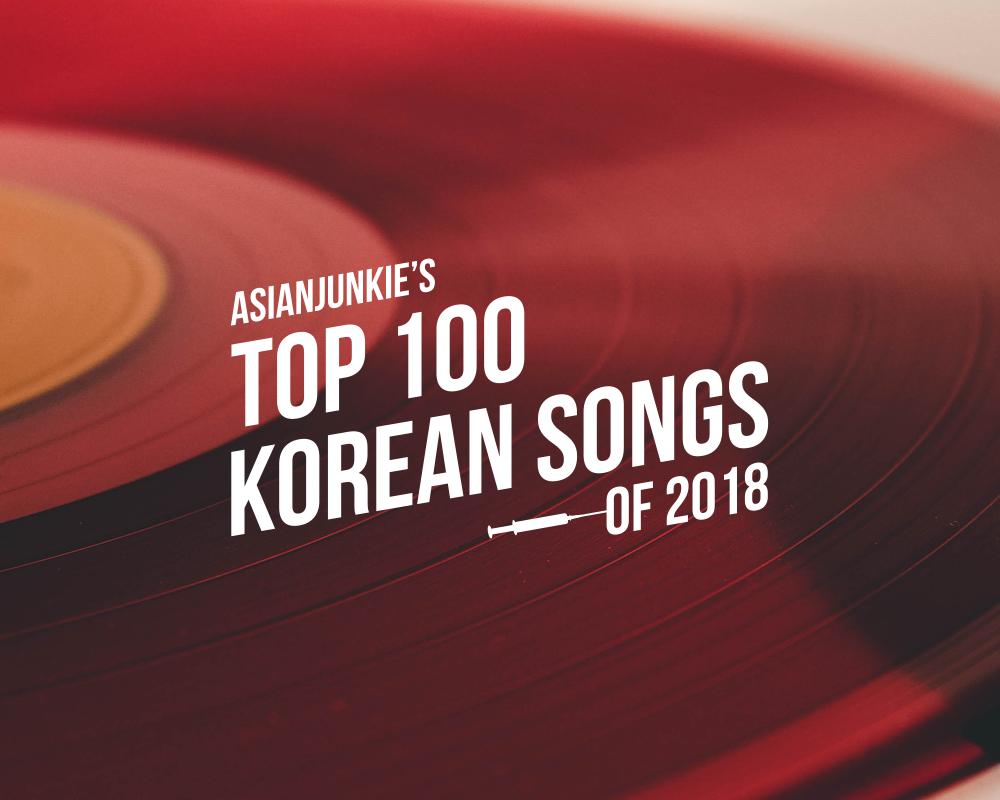 Top 100 Korean Songs Of 2018: #40 – #31 – Asian Junkie