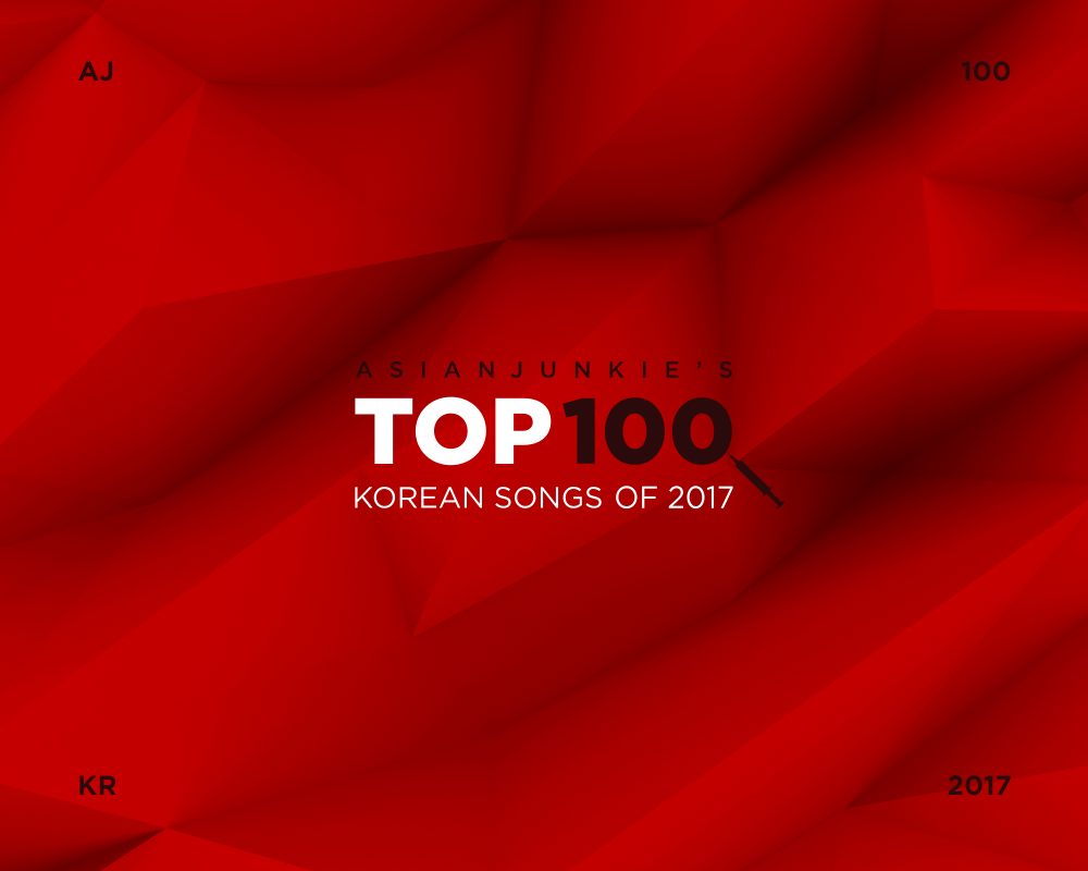 Top 100 Korean Songs Of 2017 20 To 1 Asian Junkie And also he is a huge troll whose articles are funny but serious when he has to be. top 100 korean songs of 2017 20 to 1