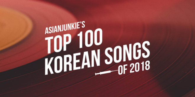 Top 100 Korean Songs Of 2018 10 1 Asian Junkie Wow i'm so active these days haha. top 100 korean songs of 2018 10 1